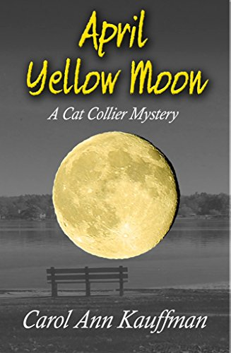 Carol April Yellow Moon  A Cat Collier Mystery.jpg
