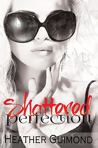 heather-shattered-perfection-the-perfection-series-book-1