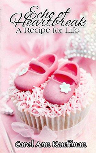 Carol Echo of Heartbreak A Recipe for Life