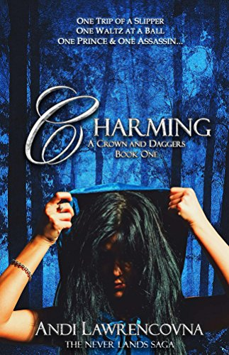 Andi Charming A Crown and Dagger Book One The Never Lands Saga 1