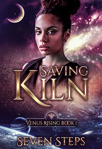 Seven  Saving Kiln    Venus Rising Book 1.jpg